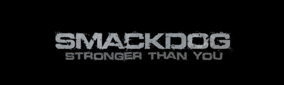 Smackdog – Stronger Than You